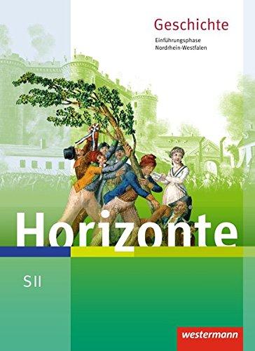 9783141113419: Horizonte - Geschichte. Schülerband. Einführungsphase. Nordrhein-Westfalen: Sekundarstufe 2 -  Ausgabe 2014