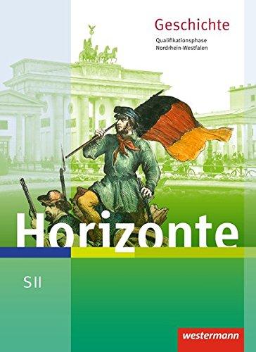 9783141113464: Horizonte. Schülerband. Qualifikationsphase. Nordrhein-Westfalen: Geschichte für die Sekundarstufe 2. Ausgabe 2014
