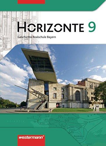 9783141120899: Horizonte 9. Schülerband. Geschichte. Realschule. Bayern