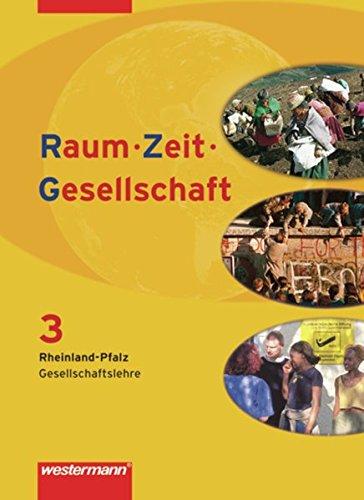 9783141142099: Raum - Zeit - Gesellschaft 3. Schülerband. Rheinland-Pfalz