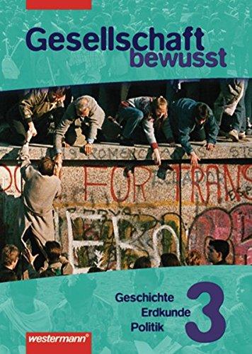 9783141142747: Gesellschaft bewusst. Gesellschaftslehre für Gesamtschulen: Gesellschaft bewusst, Gesellschaftslehre, Bd.3: Geschichte, Erdkunde, Politik