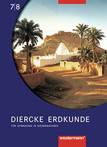 9783141143485: Diercke Erdkunde 7/8 - Schülerband Ausgabe 2004 / Für Gymnasien in Niedersachsen