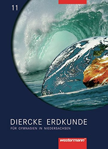 9783141143508: Diercke Erdkunde Ausgabe 2004 für Gymnasien in Niedersachsen: Schülerband 11