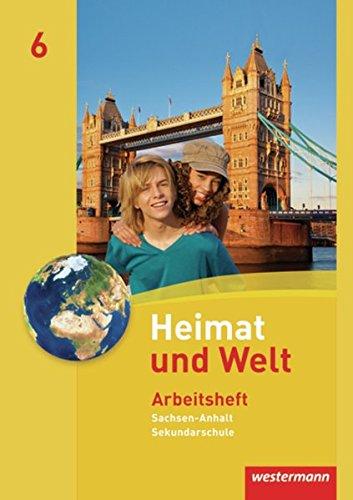 Heimat und Welt 6. Arbeitsheft. Sekundarschulen. Sachsen-Anhalt: Westermann Schulbuch