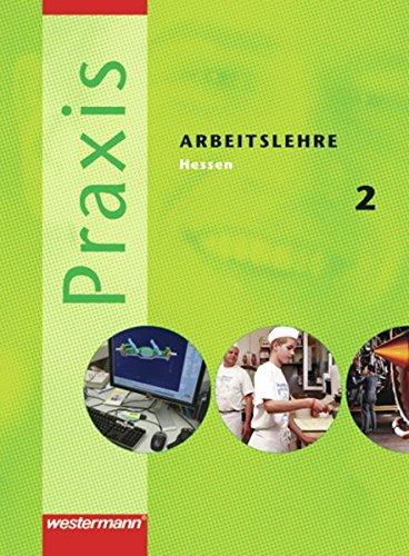 9783141160185: Praxis - Arbeitslehre: Praxis 2. Arbeitslehre. Schulerband. Hessen: (Klasse 8 / 9). Aufgabe 2007