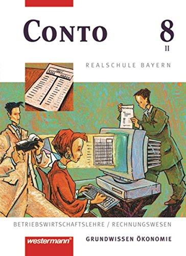 9783141161083: Conto 8. Schülerbuch. Realschule. Bayern. Betriebswirtschaftslehre/ Rechnungswesen. (Lernmaterialien)