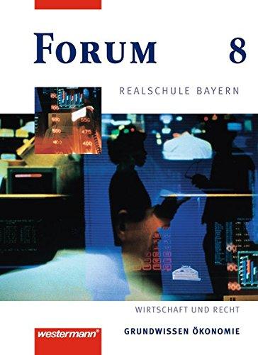 9783141161311: Forum Realschule Bayern. Wirtschaft und Recht: Forum, Realschule Bayern, 8. Jahrgangsstufe
