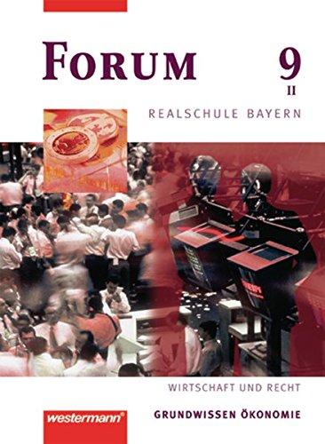9783141161328: Forum Realschule Bayern. Wirtschaft und Recht: Forum 9. Schülerbuch. Realschule. Bayern. Wirtschaft und Recht: Grundwissen Ökonomie. Wahlpflichtfächergruppe 2