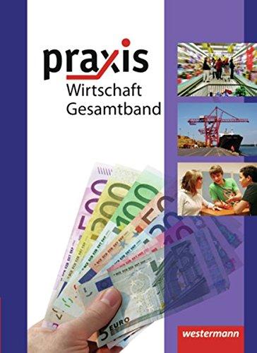 9783141161786: Praxis Wirtschaft 8-10. Schulerband. Realschulen. Niedersachsen: Ausgabe 2009