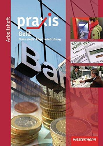 9783141161915: Praxis Wirtschaft. Arbeitsheft. Geld: Arbeitsheft Geld: Finanzielle Allgemeinbildung