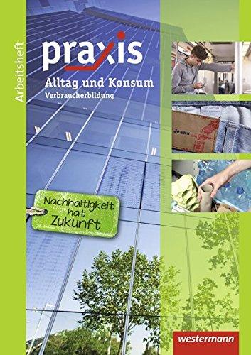 9783141161953: Praxis. Arbeitsheft Alltag und Konsum: Verbraucherbildung