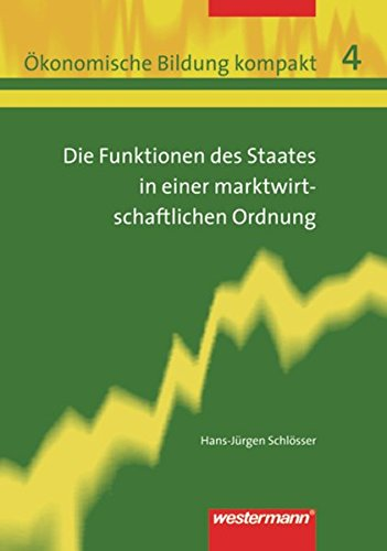 9783141162042: Funktionen des Staates in einer marktwirtschaftlichen Ordnung: Band 4: Die Funktionen des Staats in einer marktwirtschaftlichen Ordnung