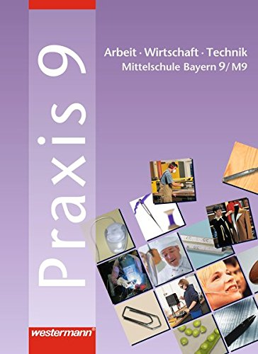 9783141163094: Praxis 9. AWT. Schülerband. Hauptschule. Bayern: Arbeit, Wirtschaft, Technik