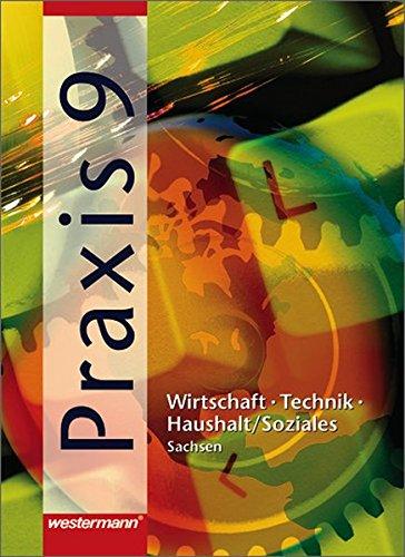 9783141163193: Praxis 9. Mittelschule Sachsen: Wirtschaft - Technik - Haushalt/Soziales