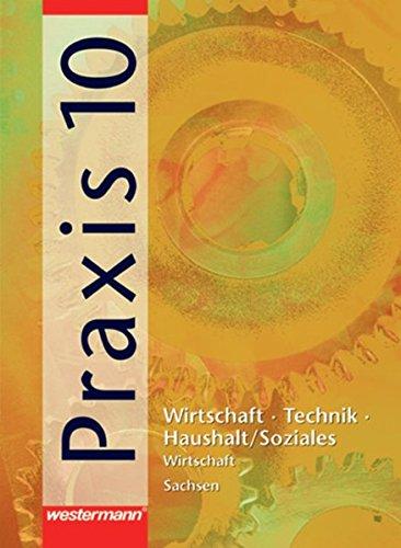 9783141163209: Praxis - WTH 10. Schülerband. Vertiefungskurs Wirtschaft. Mittelschule. Sachsen: Wirtschaft / Technik / Haushalt / Soziales