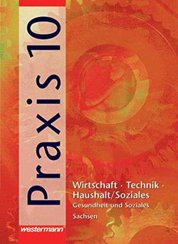 9783141163223: Praxis - WTH 10. Schülerband. Vertiefungskurs Gesundheit und Soziales. Mittelschule. Sachsen: Wirtschaft / Technik / Haushalt