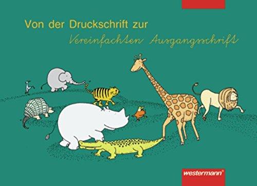Fibelunabhängiger Schreiblehrgang. Von der Druckschrift zur Vereinfachten: Westermann Schulbuch