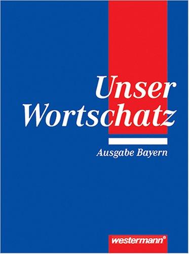 9783141205916: Unser Wortschatz. Ausgabe Bayern.