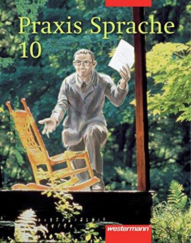 9783141206401: Praxis Sprache 10. Für Bremen, Hamburg, Niedersachsen, Nordrhein-Westfalen, Rheinland-Pfalz, Schleswig-Holstein, Saarland