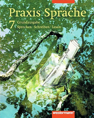 9783141206579: Praxis Sprache - Ausgabe 2003 für Hauptschulen: Praxis Sprache 7 - Schülerbuch. Rechtschreibung 2006. Bremen, Hessen, Hamburg, Nordrhein-Westfalen, ... Niedersachsen: Sprechen - Schreiben - Lesen