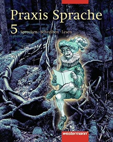 9783141206852: Praxis Sprache 5. Schülerbuch. Rechtschreibung 2006. Berlin, Brandenburg: Sprechen-Schreiben-Lesen