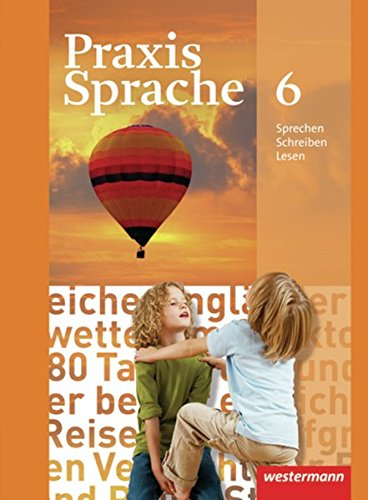 9783141207767: Praxis Sprache 6. Schülerband. Realschule, Gesamtschule: Ausgabe 2010