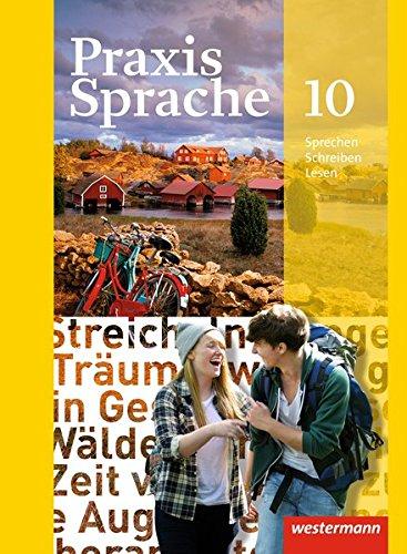 9783141207804: Praxis Sprache 10 Schülerband. Allgemeine Ausgabe: Ausgabe 2010
