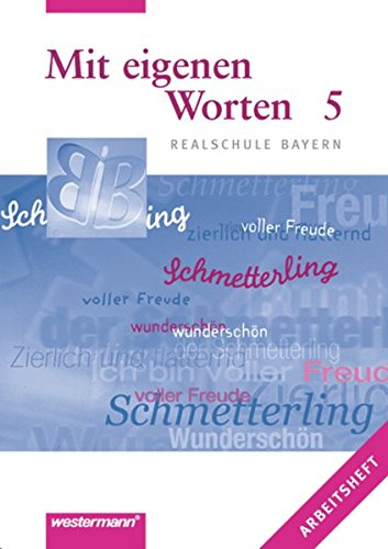 9783141212457: Mit eigenen Worten 5. Arbeitsheft. Realschule Bayern