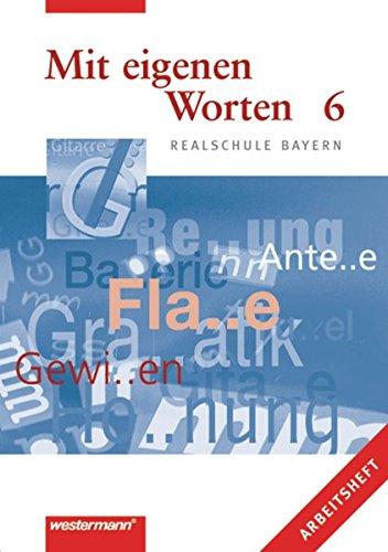 9783141212464: Mit eigenen Worten 6. Arbeitsheft. Realschule Bayern