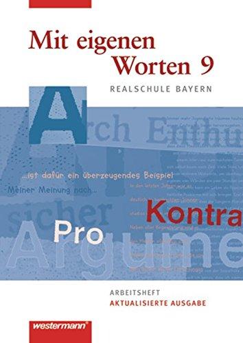 9783141212594: Mit eigenen Worten. Sprachbuch fur Realschule Bayern: Mit eigenen Worten 9. Arbeitsheft. Sprachbuch. Realschulen. Bayern: Ausgabe 2009