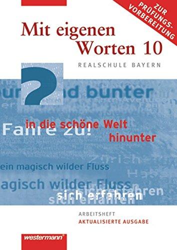 9783141212600: Mit eigenen Worten 10. Arbeitsheft. Sprachbuch. Realschule. Bayern: Ausgabe 2009