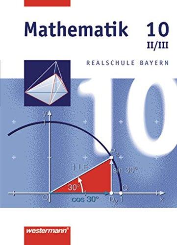 9783141216608: Mathematik 10. Schülerband. Bayern. WPF 2/3: Wahlpflichtfächergruppe II/III. Realschule
