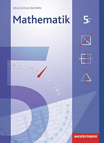 9783141217551: Mathematik 5. Schülerband. Realschule. Bayern: Ausgabe 2009