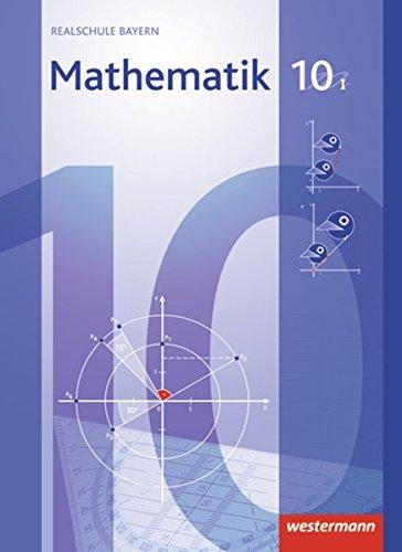 9783141217605: Mathematik 10. Schülerband. WPF 1. Realschulen. Bayern: Ausgabe 2009