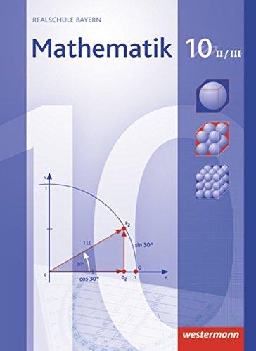 9783141217643: Mathematik 10. Schülerband. Bayern. WPF 2/3: Wahlpflichtfächergruppe II/III. Realschule - Ausgabe 2009