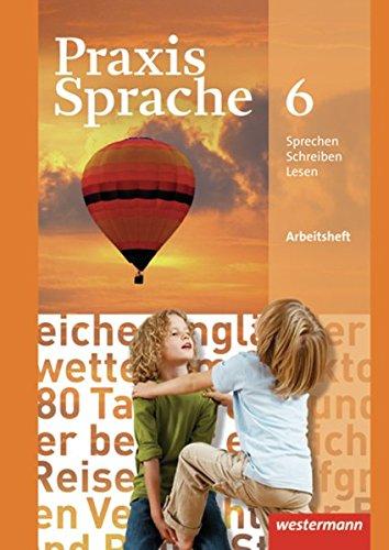 9783141217766: Praxis Sprache 6. Arbeitsheft. Realschule, Gesamtschule: Ausgabe 2010