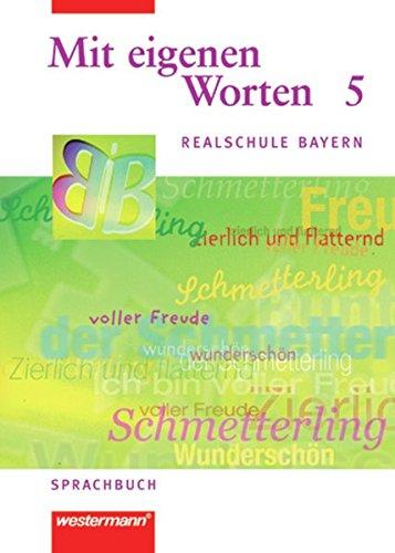 9783141222456: Mit eigenen Worten. Sprachbuch für Realschule Bayern: Mit eigenen Worten 5. Realschule Bayern. Sprachbuch. Neue Rechtschreibung, 5. Jahrgangsstufe