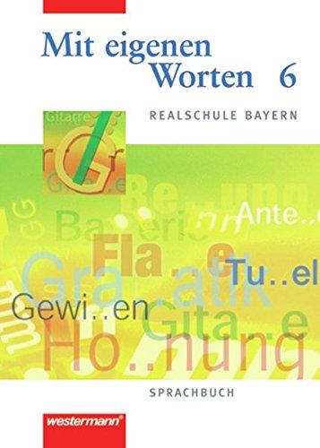 9783141222463: Mit eigenen Worten 6. Sprachbuch. Realschule Bayern