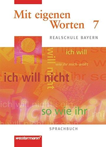 9783141222470: Mit eigenen Worten 7. Sprachbuch. Realschule Bayern