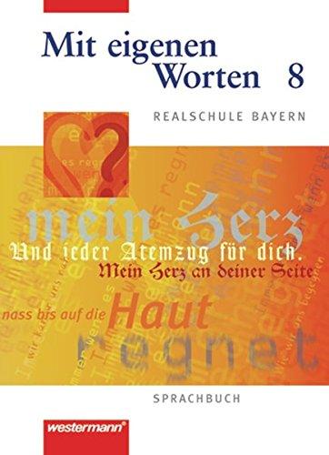 9783141222487: Mit eigenen Worten 8. Sprachbuch. Realschule Bayern