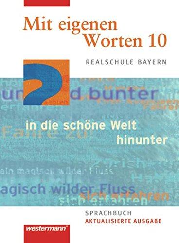 9783141222609: Mit eigenen Worten 10. Schülerband. Sprachbuch. Realschule. Bayern: Ausgabe 2009