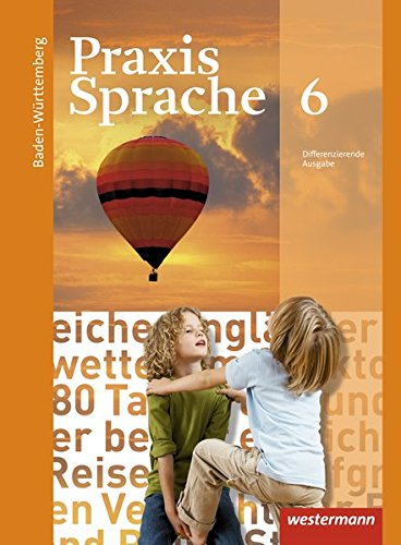 9783141230864: Praxis Sprache 6. Schülerband. Baden-Württemberg: Ausgabe 2015