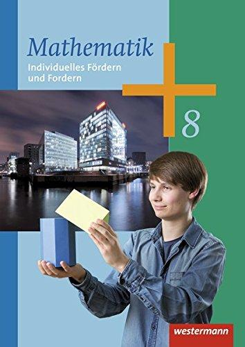Mathematik 8. Arbeitsheft Individuelles Fördern und Fordern.