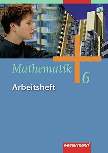 9783141238365: Mathematik 6. Arbeitsheft. Gesamtschule - Ausgabe 2006 für Gesamtschulen in Nordrhein-Westfalen, Niedersachsen und Schleswig-Hols