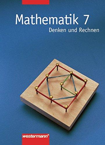 9783141250374: Mathematik 7. Denken und Rechnen. Schülerbuch. Hauptschule. Bremen, Hessen, Hamburg, Nordrhein-Westfalen, Rheinland-Pfalz, Schleswig-Holstein
