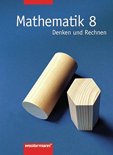 9783141250381: Mathematik 8. Denken und Rechnen. Mathematik. Sch�lerbuch. Hauptschule. Bremen, Hessen, Hamburg, Nordrhein-Westfalen, Rheinland-Pfalz, Schleswig-Holstein