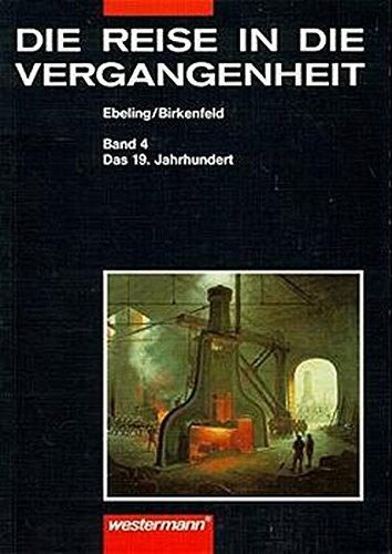 9783141407044: Die Reise in die Vergangenheit 4: Das 19. Jahrhundert