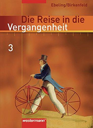 9783141407280: Die Reise in die Vergangenheit 3. Schülerband. Berlin, Brandenburg, Sachsen-Anhalt und Thüringen: Klasse 8. Aufklärung bis Industrialisierung