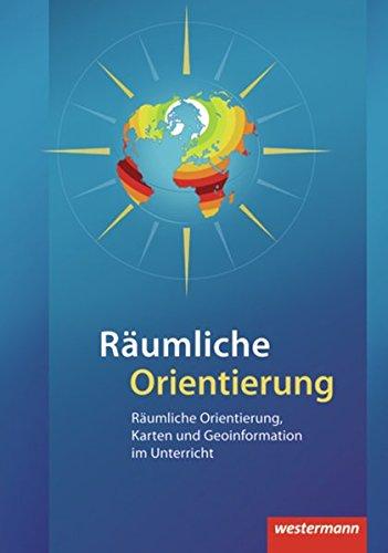 9783141428018: Räumliche Orientierung: Räumliche Orientierung, Karten und Geoinformationen im Unterricht
