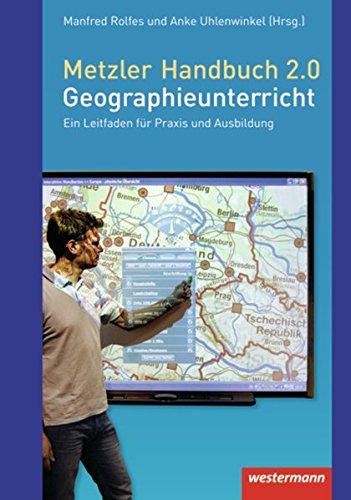 Metzler Handbuch 2.0 Geographieunterricht: Anke Uhlenwinkel